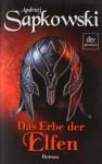 Das Erbe der Elfen (Hexer, #1) - Andrzej Sapkowski, Erik Simon