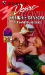 Sheikh's Ransom - Alexandra Sellers