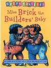 Miss Brick The Builder's Baby - Allan Ahlberg, Colin McNaughton