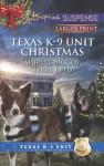 Texas K-9 Unit Christmas: Holiday HeroRescuing Christmas - Shirlee McCoy, Terri Reed