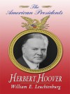 Herbert Hoover (The American Presidents, #31) - William E. Leuchtenburg, Arthur M. Schlesinger Jr., Sean Wilentz