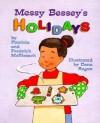 Messy Bessey's Holidays (Rookie Readers: Level B) - Patricia C. McKissack, Fredrick L. McKissack