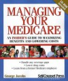 Managing Your Medicare: An Insider's Guide to Maximizing Benefits and Lowering Costs - George Jacobs