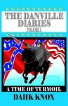The Danville Diaries, Volume 1 - Warren B. Dahk Knox