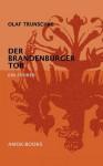 Der Brandenburger Tor - Olaf Trunschke