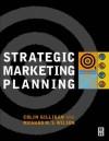 Strategic Marketing Planning - Colin Gilligan, Richard M.S. Wilson