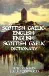 Scottish Gaelic - English / English - Scottish Gaelic Dictionary - R.W. Renton, J.A. Macdonald