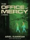 The Office of Mercy - Ariel Djanikian, Emily Woo Zeller