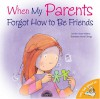 When My Parents Forgot to Be Friends - Jennifer Moore-Mallinos