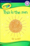 This Is the Sun Or Is It? - Kathryn Knight, Brandon Reese