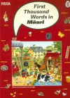 First Thousand Words in Maori - Heather Amery, Stephen Cartwright