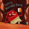 Taming Horrible Harry - Lili Chartrand, Roge, Susan Ouriou