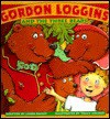 Gordon Loggins and the Three Bears - Linda Bailey