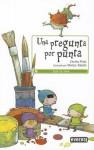 Una Pregunta Por Punta - Cecilia Pisos