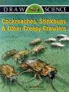 Draw Science Cockroaches, Stinkbugs, And Other Creepy Crawlers (Draw Science Series) - Christine Becker, Nina Kidd