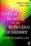 Critical Reading for the Reflective Practitioner - Domhnall MacAuley, Peter Croft