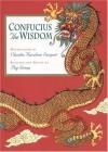 Confucius: The Wisdom (Spiritual Classics) - Peg Streep, Claudia Karabaic Sargent