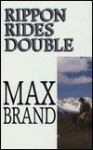 Rippon Rides Double - Max Brand, Frederick Faust