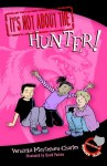 It's Not about the Hunter!: Easy-to-Read Wonder Tales - Veronika Martenova Charles, David Parkins