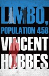 Limbo, Population 458 - Vincent Hobbes