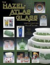 The Hazel-Atlas Glass: Identification and Value Guide - Gene Florence, Cathy Florence