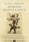 Spirits Rebellious - Kahlil Gibran, H.M. Nahmad