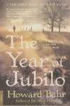 The Year of Jubilo: A Novel of the Civil War - Howard Bahr