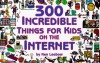 300 Incredible Things for Kids on the Internet - Ken Leebow, Paul Joffe, Randy Glasbergen