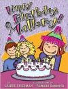 Happy Birthday, Mallory! - Laurie B. Friedman, Tamara Schmitz