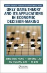 Grey Game Theory and Its Applications in Economic Decision-Making - Zhigeng Fang