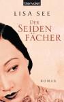 Der Seidenfächer: Roman (German Edition) - Lisa See, Elke Link