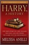 Harry, a History - Melissa Anelli, J.K. Rowling