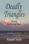 Deadly Triangles - Margaret Tessler