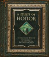 A Man of Honor: Inpiration and Wisdom to Celebrate Fatherhood - Regal Books, Regal Books