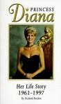 Princess Diana: Her Life Story, 1961-1997 - Richard Buskin, Richard Bufkin