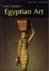 Egyptian Art in the Days of the Pharaohs 3100-320 BC (World of Art) - Cyril Aldred