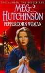 Peppercorn Woman - Meg Hutchinson