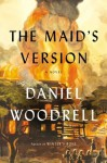 The Maid's Version: A Novel - Daniel Woodrell