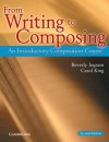 From Writing to Composing: An Introductory Composition Course - Carol King