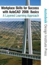 Workplace Skills for Success AutoCAD 2008: Basics: A Layered Learning Approach [With CDROM] - Gary Koser