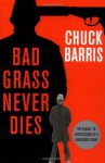 Bad Grass Never Dies - Chuck Barris