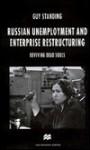 Russian Unemployment and Enterprise Restructuring: Reviving Dead Souls - Guy Standing