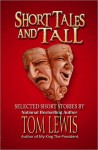 Short Tales and Tall - Tom Lewis