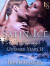 Satin Ice: The Delaneys: The Untamed Years II - Iris Johansen