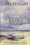 Sisters And Strangers: A Moral Tale - Emma Tennant