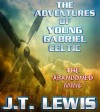 The Adventures of Young Gabriel Celtic ~ The Abandoned Mine - J.T. Lewis