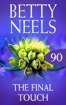 The Final Touch (betty Neels Collection) - Betty Neels