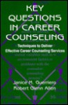 Key Questions in Career Counseling: Techniques to Deliver Effective Career Counseling Services - Janice M. Guerriero, Robert G. Allen