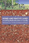Home and Native Land: Unsettling Multiculturalism in Canada - May Chazan, Lisa Helps, Anna Stanley, Sonali Thakkar