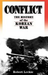 Conflict: The History Of The Korean War, 1950-1953 - Robert Leckie